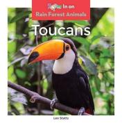 Toucans (Rain Forest Animals)