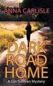 Dark Road Home [Large Print]