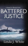 Battered Justice [Large Print]