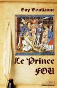 Le Prince Fou (Tome 1) [FRE]