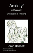 Anxiety2 or Essays in Obsessional Thinking