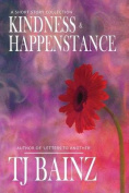 Kindness and Happenstance