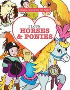 I Love Horses & Ponies