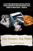 Dig Deeper, Dig Wider
