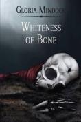 Whiteness of Bone