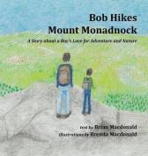 Bob Hikes Mount Monadnock