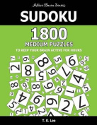 Sudoku: 1800 Medium Puzzles to Keep Your Brain Active for Hours