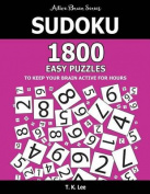 Sudoku: 1800 Easy Puzzles to Keep Your Brain Active for Hours