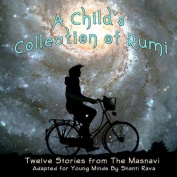 A Child's Collection of Rumi - Twelve Stories from the Masnavi Adapted for Young Minds