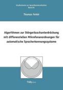 Algorithmen Zur Storgerauschunterdruckung Mit Differenziellen Mikrofonanordnungen Fur Automatische Spracherkennungssysteme [GER]