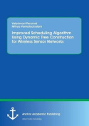 Improved Scheduling Algorithm Using Dynamic Tree Construction for Wireless Sensor Networks