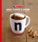 Nutella(r) Mug Cakes and More