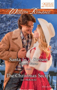 Western Romance Duo/Santa in A Stetson/the Christmas Secret