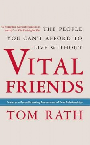 Vital Friends: The People You Can T Afford to Live Without [Audio] by Tom Rath