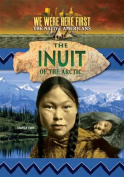 The Inuit of the Arctic (We Were Here First