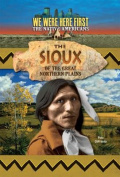 The Sioux of the Great Northern Plains (We Were Here First