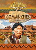 The Comanche (We Were Here First