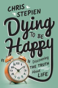 Dying to Be Happy