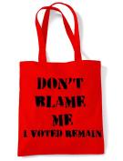 Don't Blame Me I Voted Remain EU Referendum Brexit Shoulder Shopping Bag