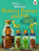 Potions, Poisons and Pills - Weird and Wonderful Medicines