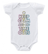 Keep Calm and No Time Outs Funny Baby One Piece Bodysuit