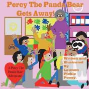 Percy the Panda Bear Gets Away.