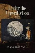 Under the Unwed Moon