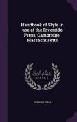 Handbook of Style in Use at the Riverside Press, Cambridge, Massachusetts