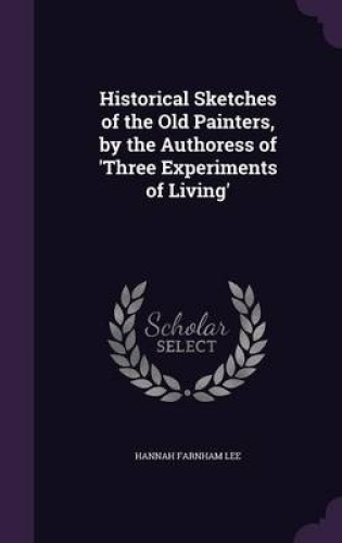 Historical-Sketches-of-the-Old-Painters-by-the-Authoress-of-039-Three-Experiments