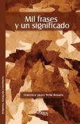 Mil Frases y Un Significado [Spanish]