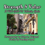 Strength & Valor, a Kid's Guide to Valencia, Spain