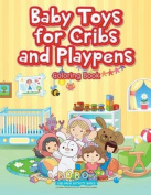 Baby Toys for Cribs and Playpens Coloring Book
