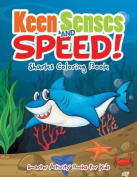 Keen Senses and Speed! Sharks Coloring Book