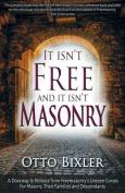 It Isn't Free and It Isn't Masonry