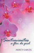 Sentimientos a Flor de Piel [Spanish]