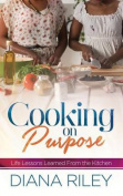 Cooking on Purpose