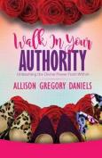 Walk in Your Authority