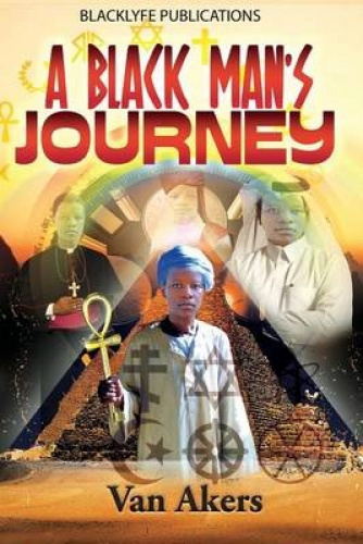 A Black Man's Journey by Van Akers