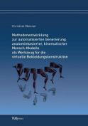 Methodenentwicklung Zur Automatisierten Generierung Anatomiebasierter, Kinematischer Mensch-Modelle ALS Werkzeug Fur Die Virtuelle Bekleidungskonstruktion [GER]