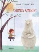 Somos Amigos? [Spanish]
