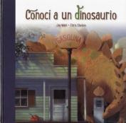 Conoci a Un Dinosaurio [Spanish]