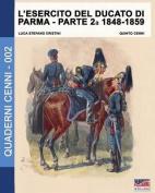 L'Esercito del Ducato Di Parma Parte Seconda 1848-1859  [ITA]