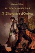 Saga Della Corona Delle Rose - 1 - Il Divoratore D'Ombra [ITA]