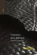 Concierto Para Delinquir [Spanish]