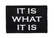 It is What It Is Tactical Funny Hook and loop Fully Embroidered Morale Tags Patch