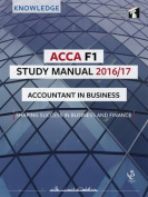 ACCA F1 Study Manual : Accountant in Business