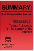 Summary: Brief Comprehensive Guide on Andrew Blum?s