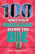 100 Things to Do in Virginia Beach Before You Die