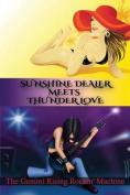 Sunshine Dealer Meets Thunder Love