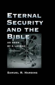 Eternal Security and the Bible as Seen by a Layman